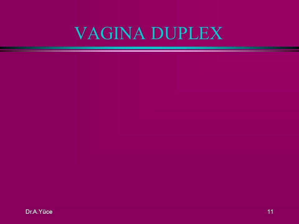 VAGINA DUPLEX Dr.A.Yüce