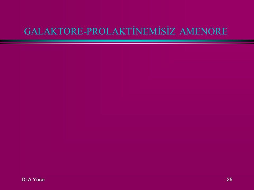 GALAKTORE-PROLAKTİNEMİSİZ AMENORE