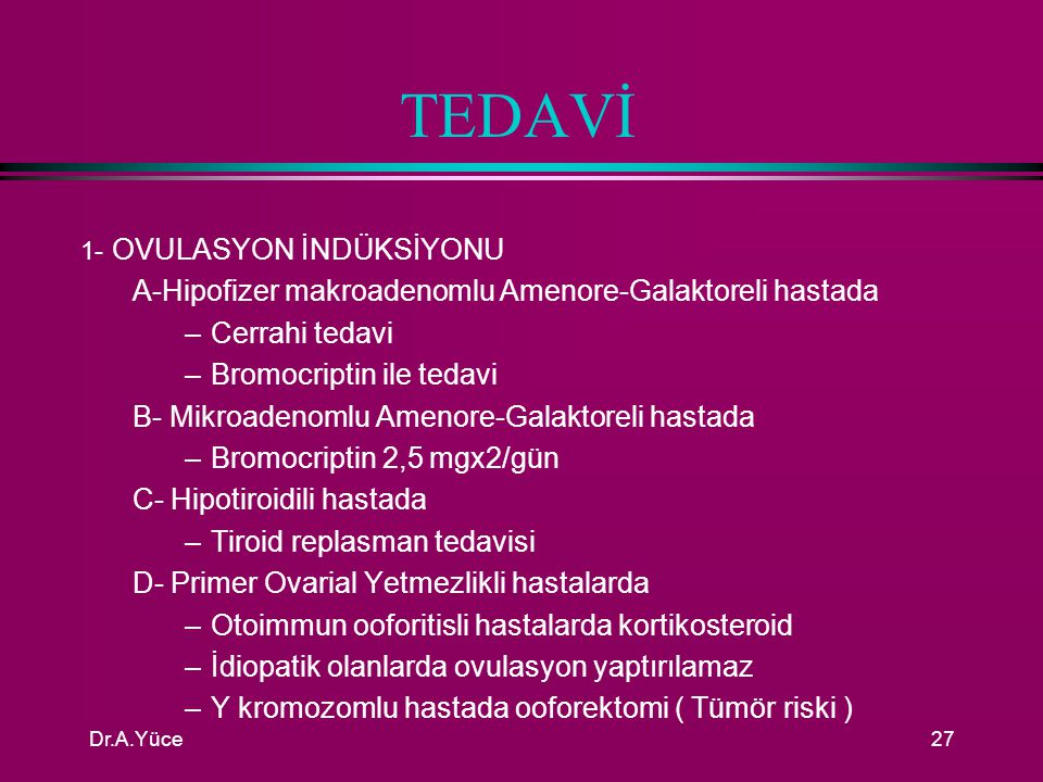 TEDAVİ A-Hipofizer makroadenomlu Amenore-Galaktoreli hastada