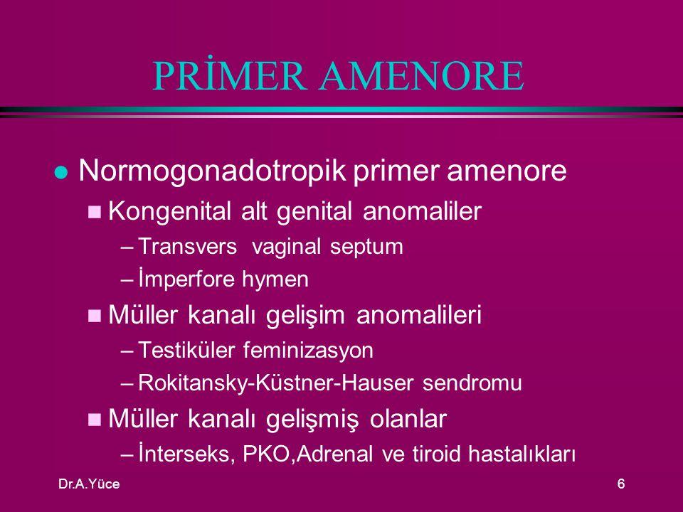 PRİMER AMENORE Normogonadotropik primer amenore
