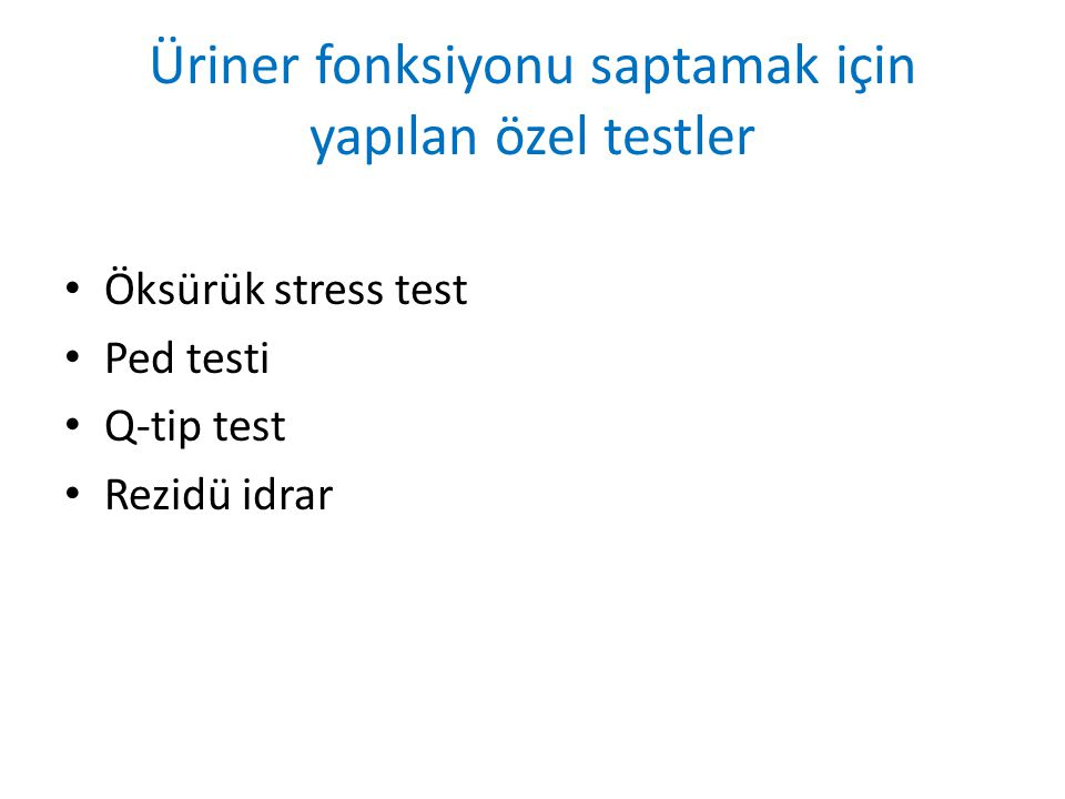 Üriner fonksiyonu saptamak için yapılan özel testler