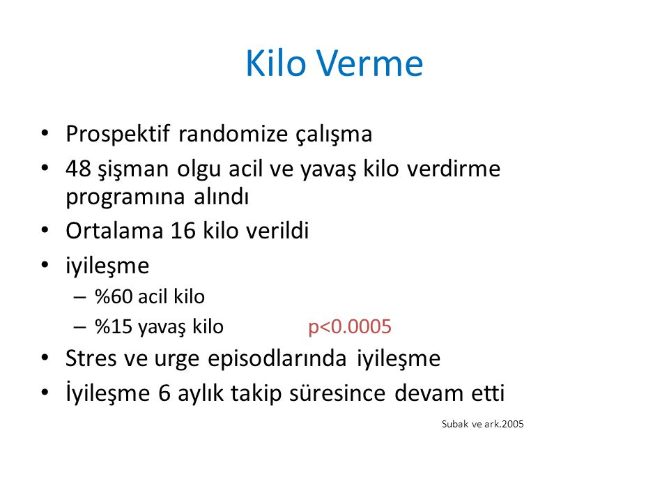 Kilo Verme Prospektif randomize çalışma