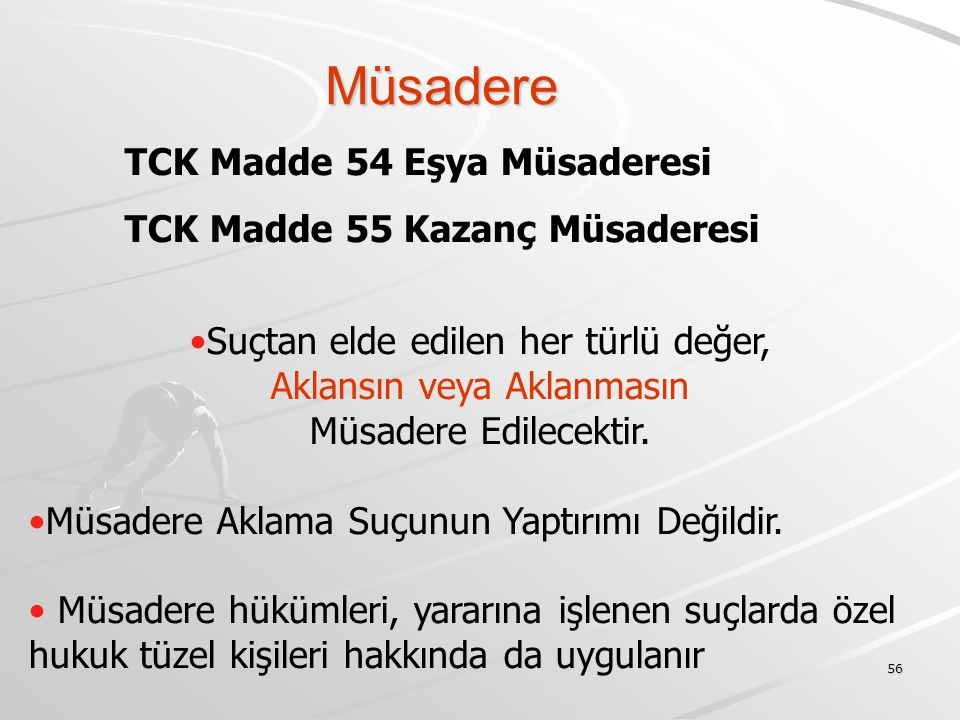 Müsadere TCK Madde 54 Eşya Müsaderesi TCK Madde 55 Kazanç Müsaderesi