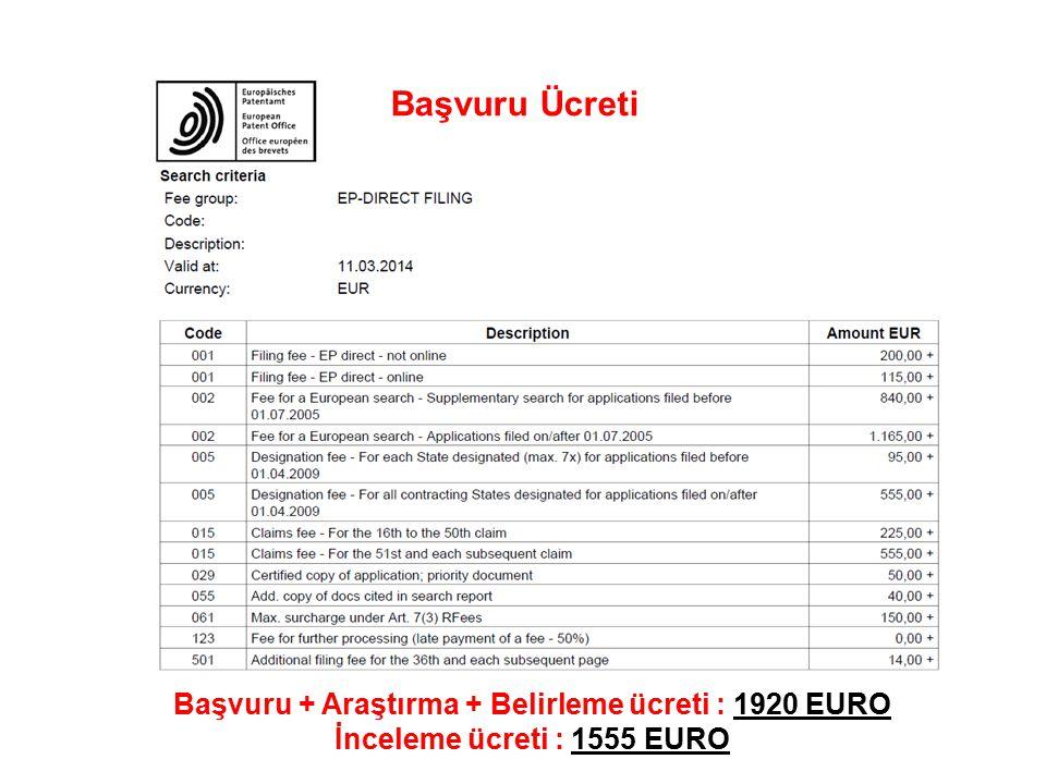Başvuru + Araştırma + Belirleme ücreti : 1920 EURO
