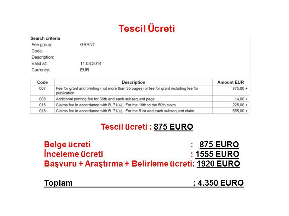 Tescil Ücreti Tescil ücreti : 875 EURO Belge ücreti : 875 EURO