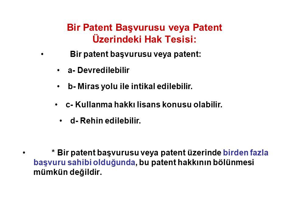 Bir Patent Başvurusu veya Patent Üzerindeki Hak Tesisi: