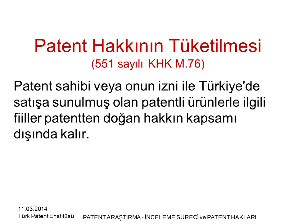 Patent Hakkının Tüketilmesi (551 sayılı KHK M.76)