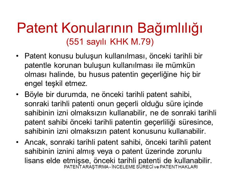 Patent Konularının Bağımlılığı (551 sayılı KHK M.79)