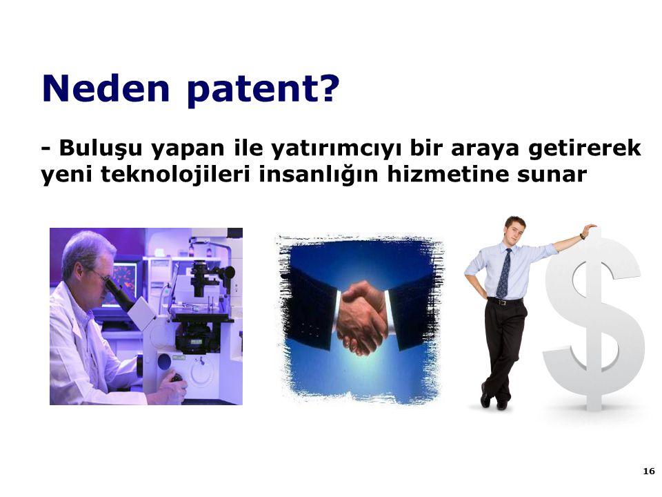 Neden patent - Buluşu yapan ile yatırımcıyı bir araya getirerek yeni teknolojileri insanlığın hizmetine sunar.