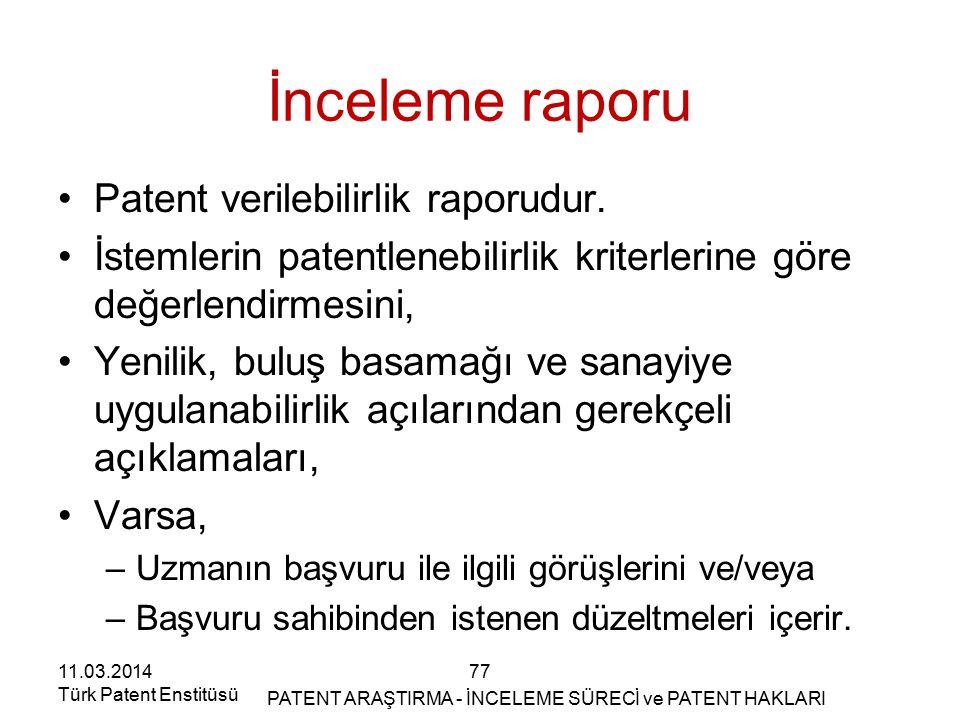 İnceleme raporu Patent verilebilirlik raporudur.