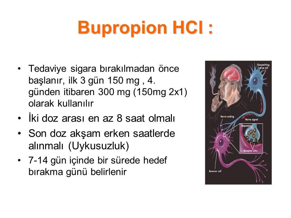 Bupropion HCl : İki doz arası en az 8 saat olmalı