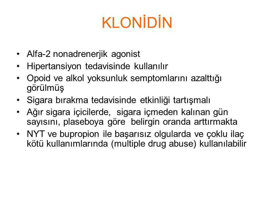 KLONİDİN Alfa-2 nonadrenerjik agonist
