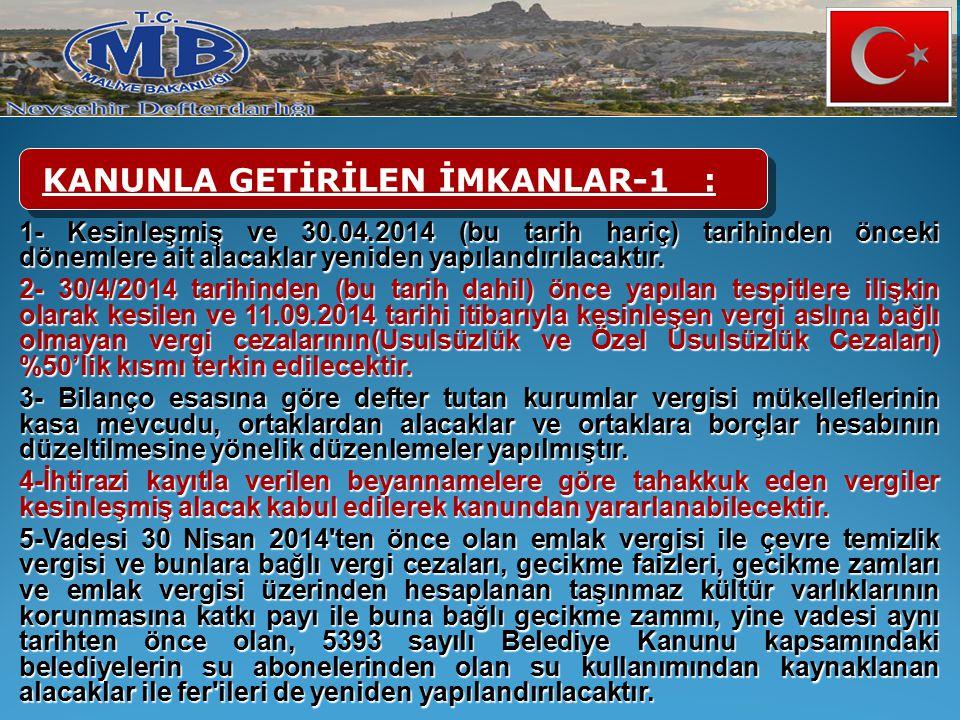 KANUNLA GETİRİLEN İMKANLAR-1 :