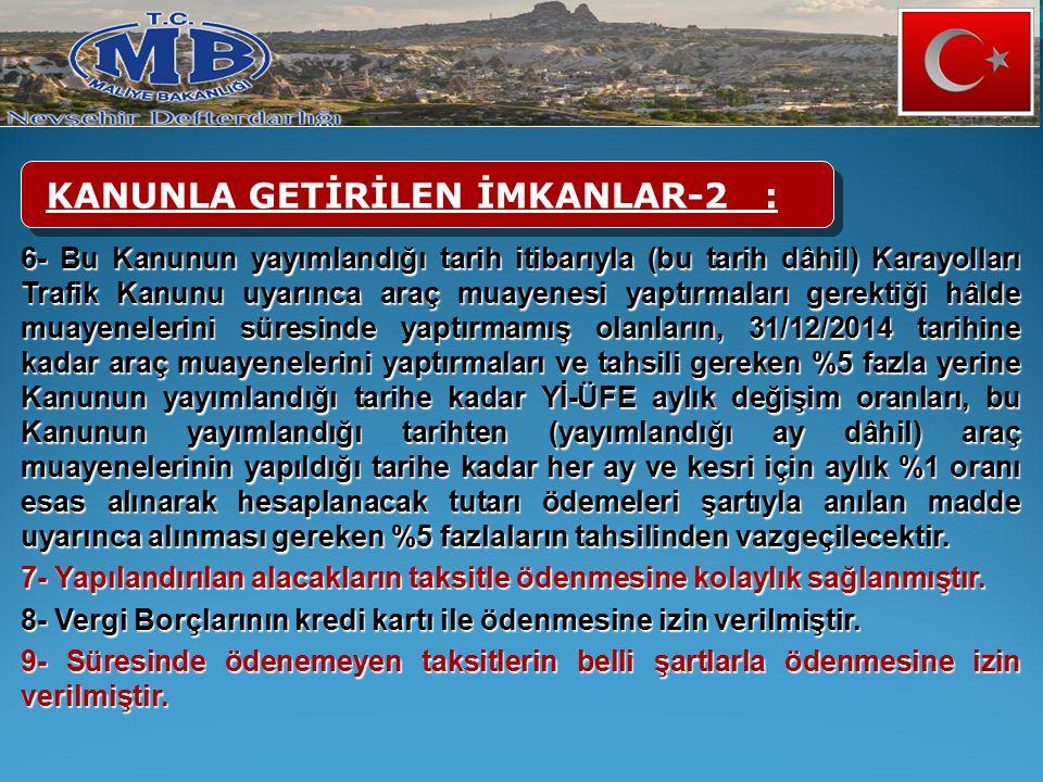 KANUNLA GETİRİLEN İMKANLAR-2 :