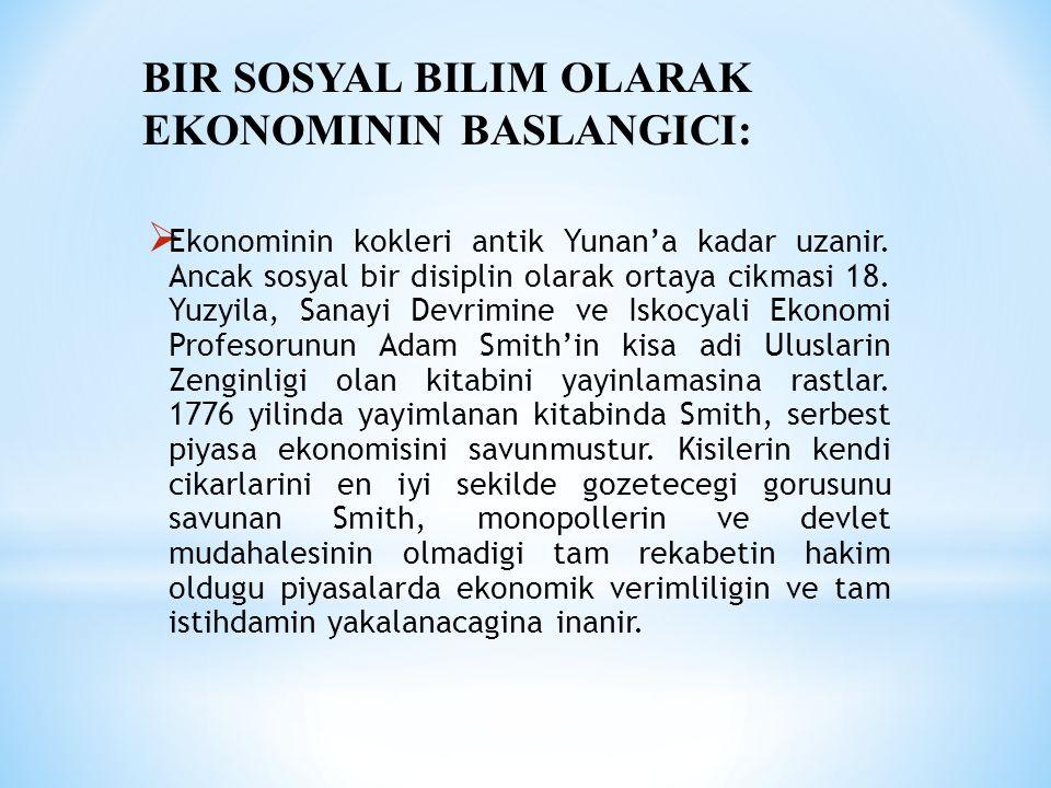 BIR SOSYAL BILIM OLARAK EKONOMININ BASLANGICI: