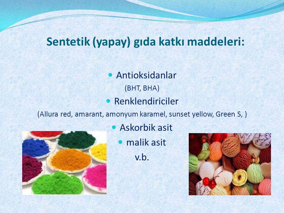 Sentetik (yapay) gıda katkı maddeleri: