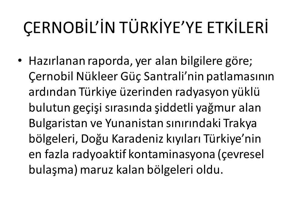 ÇERNOBİL'İN TÜRKİYE'YE ETKİLERİ