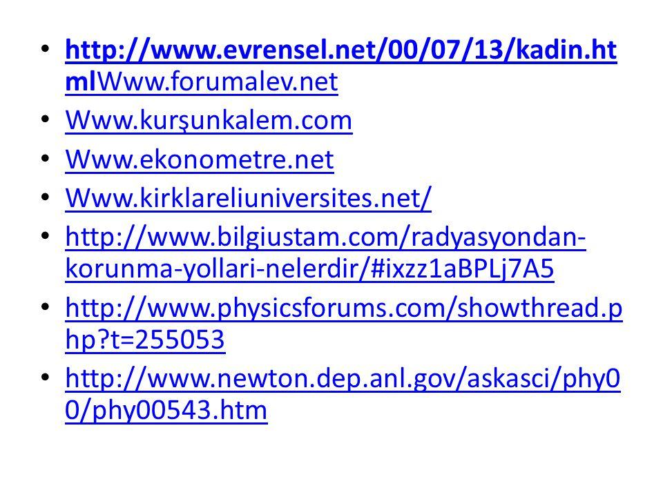 http://www.evrensel.net/00/07/13/kadin.htmlWww.forumalev.net Www.kurşunkalem.com. Www.ekonometre.net.