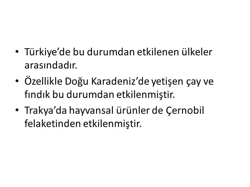 Türkiye'de bu durumdan etkilenen ülkeler arasındadır.