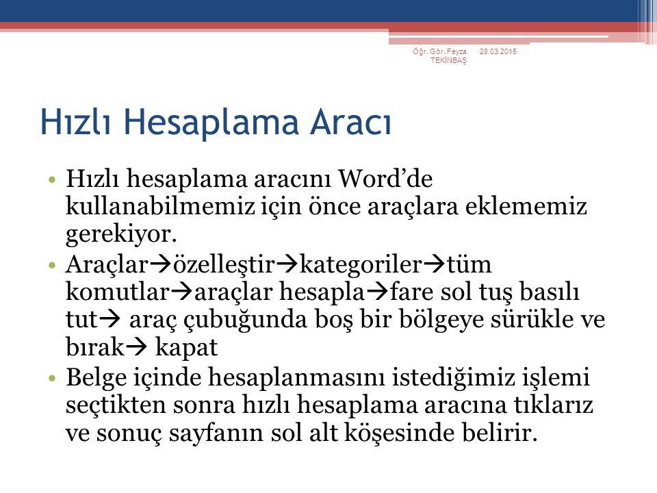 Öğr. Gör. Feyza TEKİNBAŞ 08.04.2017. Hızlı Hesaplama Aracı.