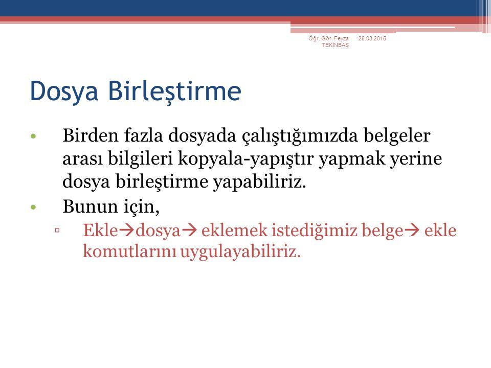Öğr. Gör. Feyza TEKİNBAŞ 08.04.2017. Dosya Birleştirme.