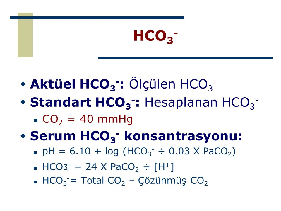 HCO3- Aktüel HCO3-: Ölçülen HCO3- Standart HCO3-: Hesaplanan HCO3-
