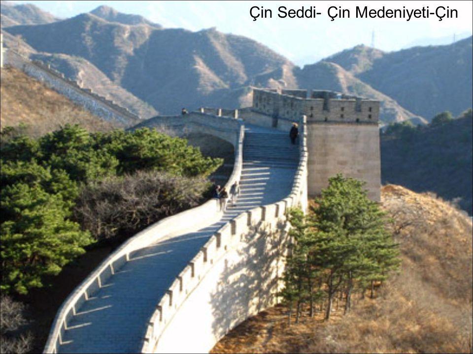 Çin Seddi- Çin Medeniyeti-Çin