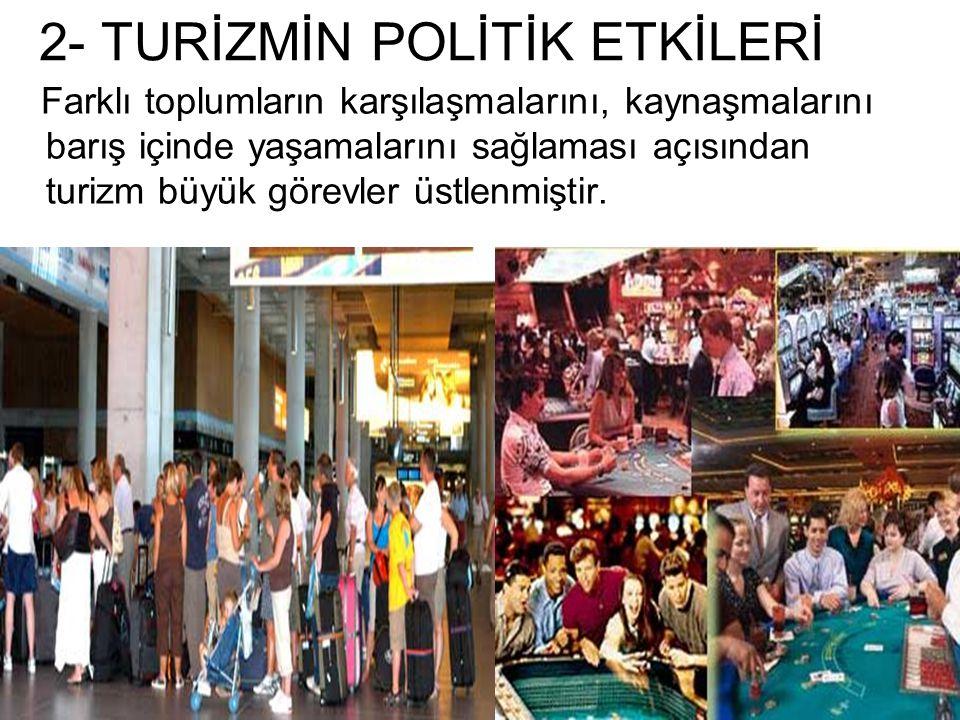 2- TURİZMİN POLİTİK ETKİLERİ