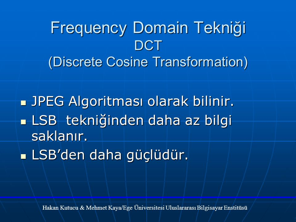 Frequency Domain Tekniği DCT (Discrete Cosine Transformation)
