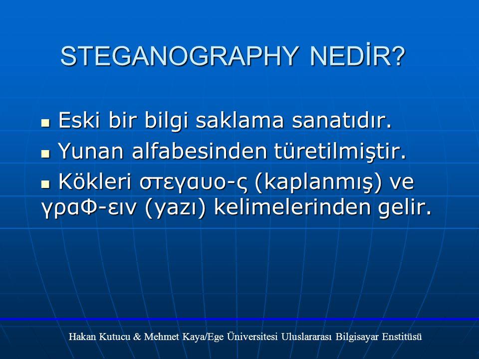 STEGANOGRAPHY NEDİR Eski bir bilgi saklama sanatıdır.