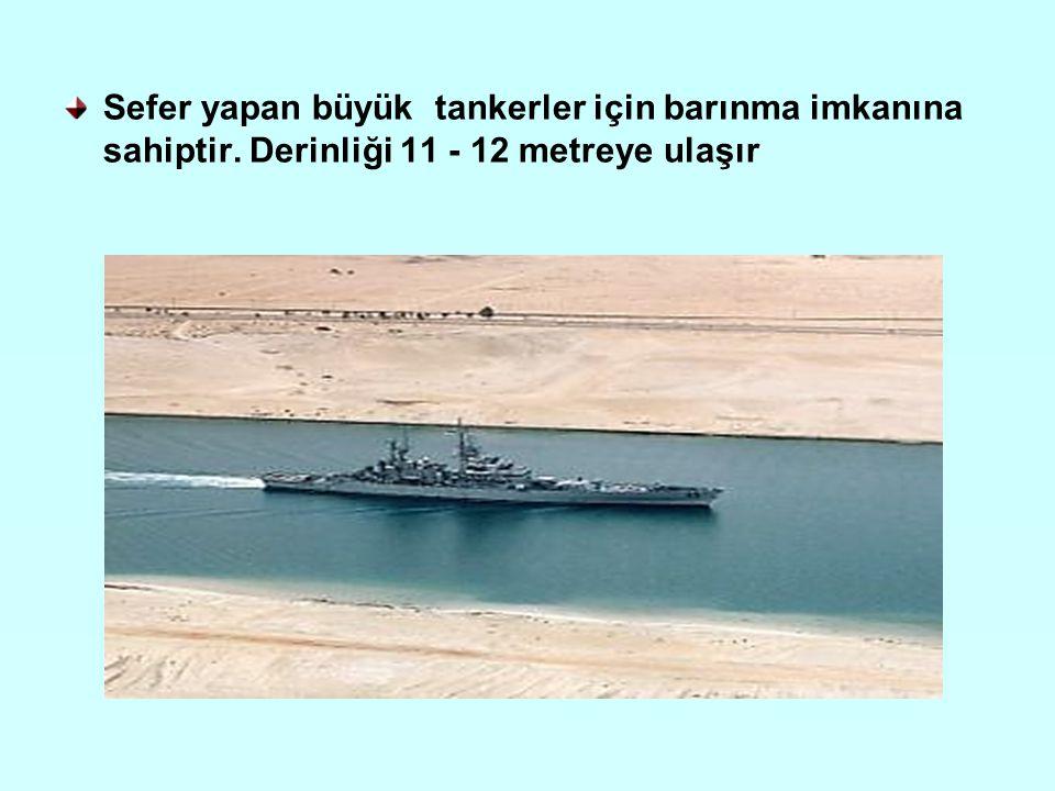 Sefer yapan büyük tankerler için barınma imkanına sahiptir
