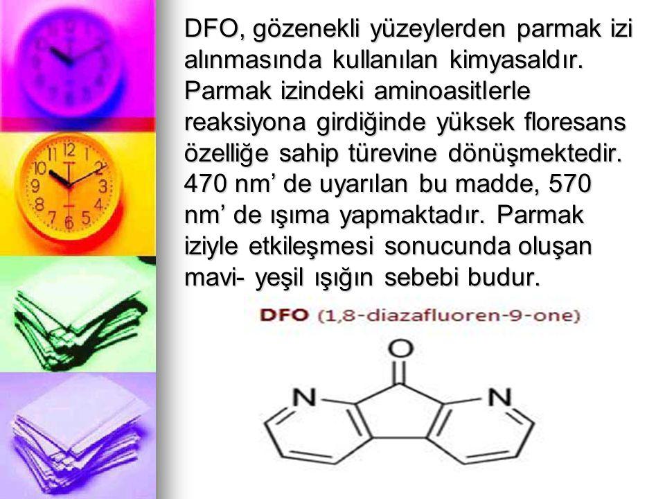 DFO, gözenekli yüzeylerden parmak izi alınmasında kullanılan kimyasaldır.