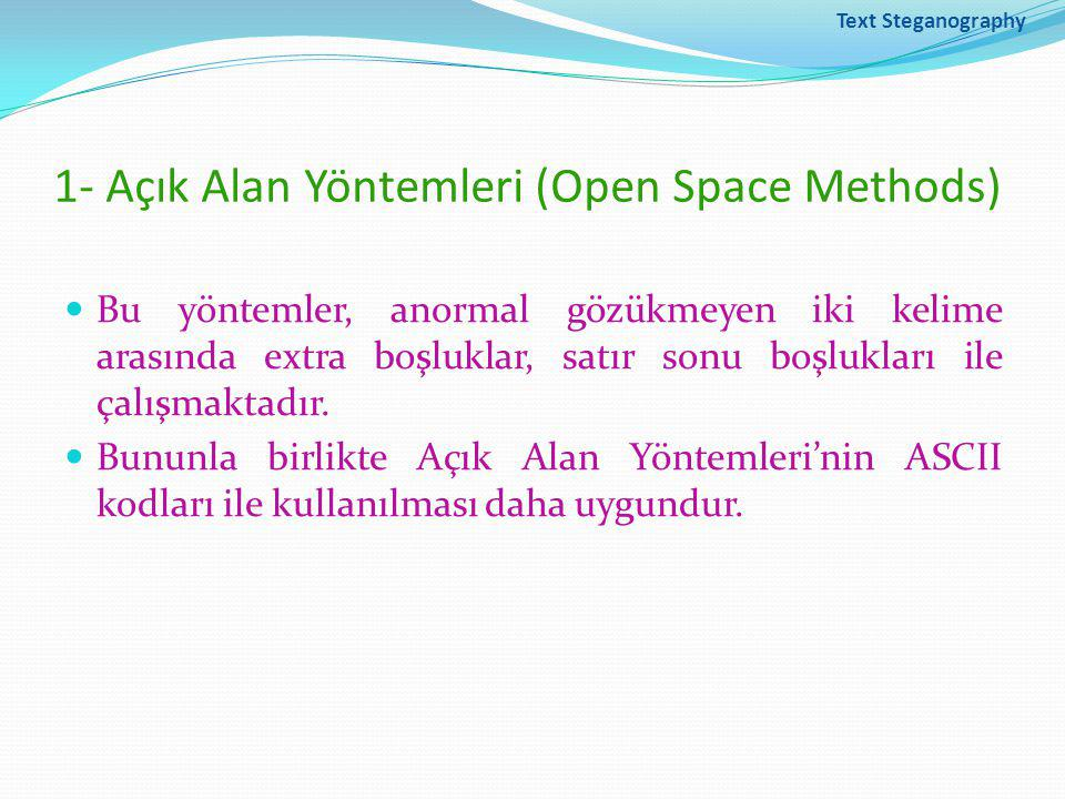 1- Açık Alan Yöntemleri (Open Space Methods)
