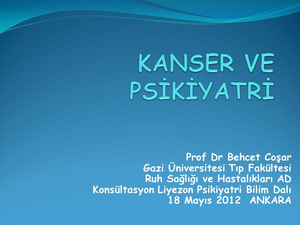KANSER VE PSİKİYATRİ Prof Dr Behcet Coşar
