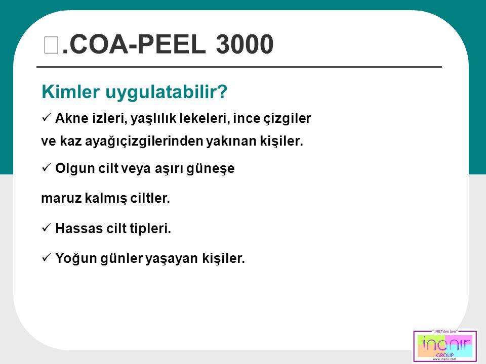 Ⅲ.COA-PEEL 3000 Kimler uygulatabilir