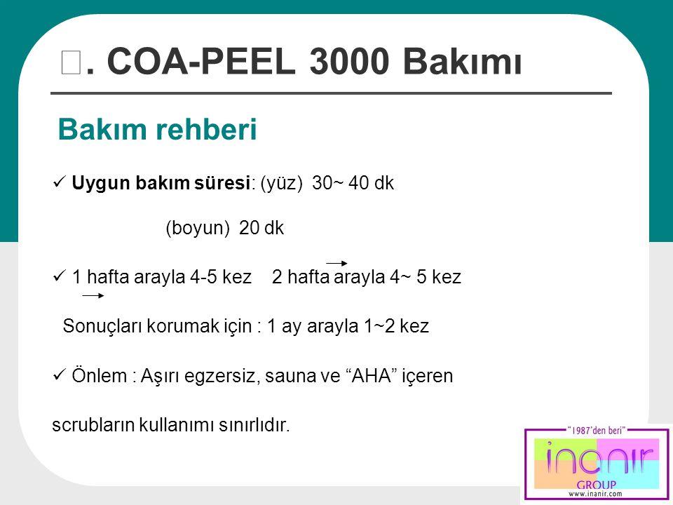 Ⅳ. COA-PEEL 3000 Bakımı Bakım rehberi Treatment Guide