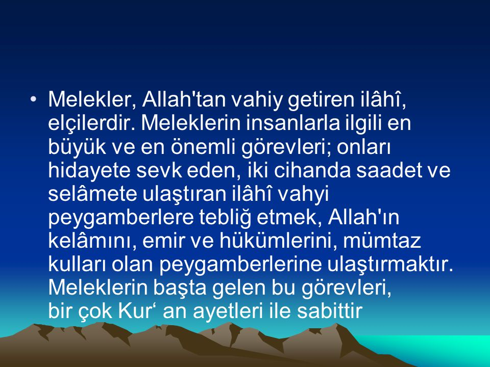 Melekler, Allah tan vahiy getiren ilâhî, elçilerdir