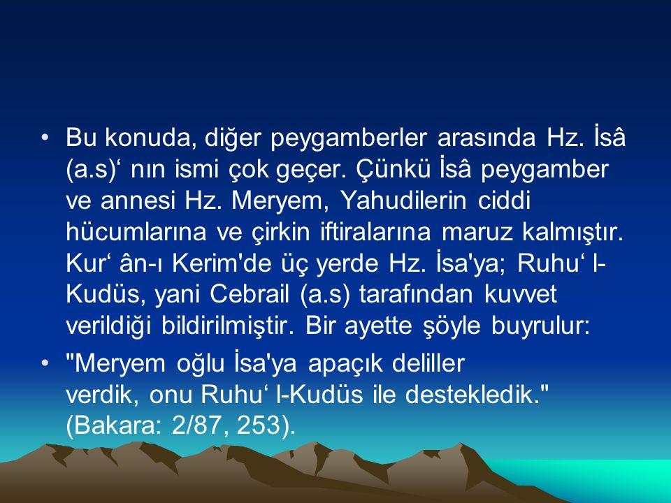 Bu konuda, diğer peygamberler arasında Hz. İsâ (a