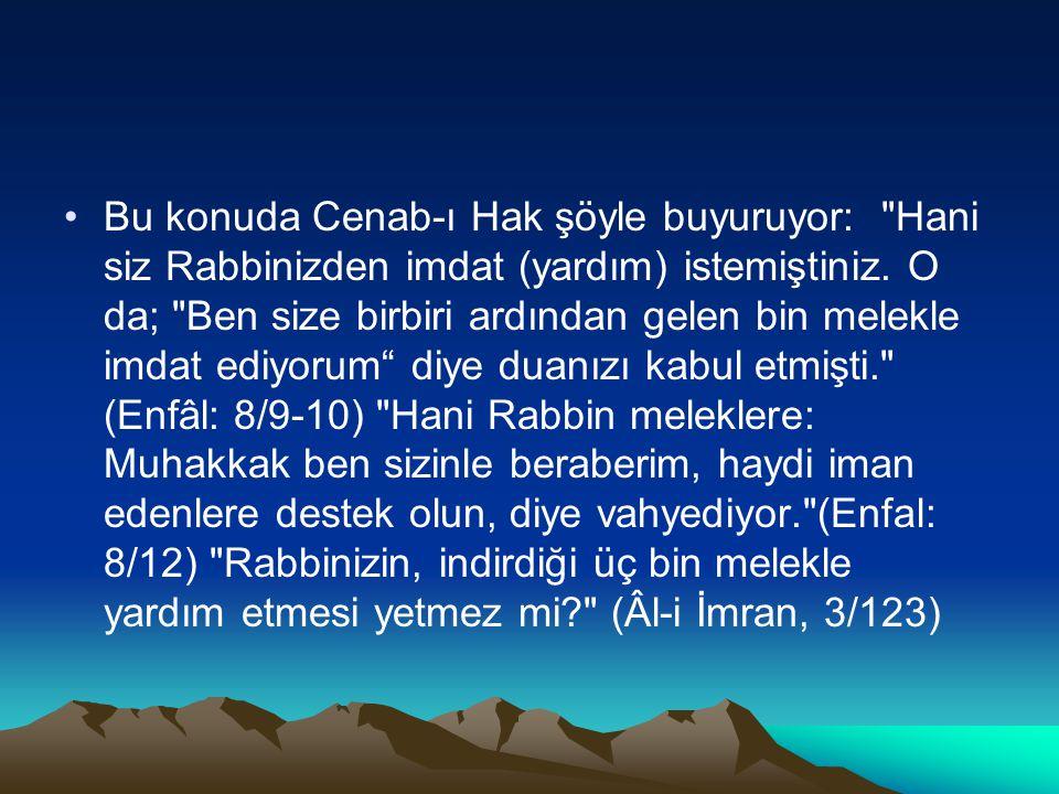 Bu konuda Cenab-ı Hak şöyle buyuruyor: Hani siz Rabbinizden imdat (yardım) istemiştiniz.
