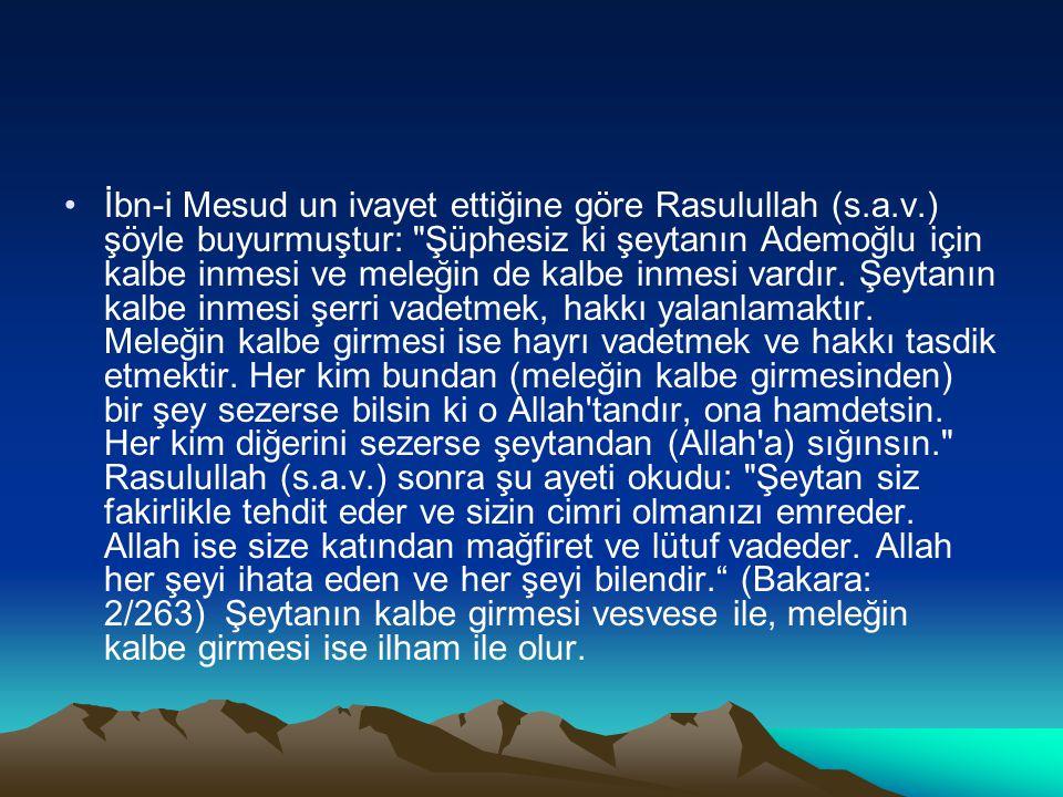 İbn-i Mesud un ivayet ettiğine göre Rasulullah (s. a. v