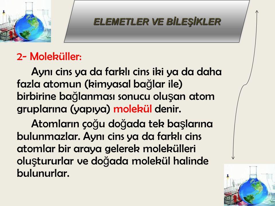 2- Moleküller: