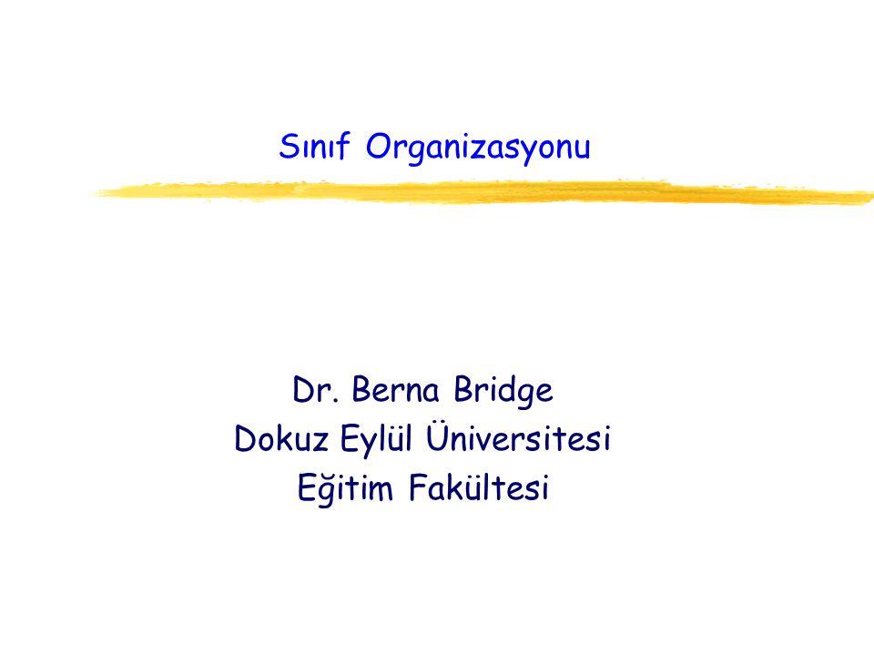 Dr. Berna Bridge Dokuz Eylül Üniversitesi Eğitim Fakültesi