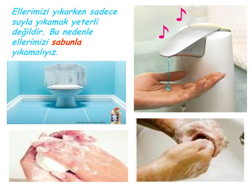 Ellerimizi yıkarken sadece suyla yıkamak yeterli değildir