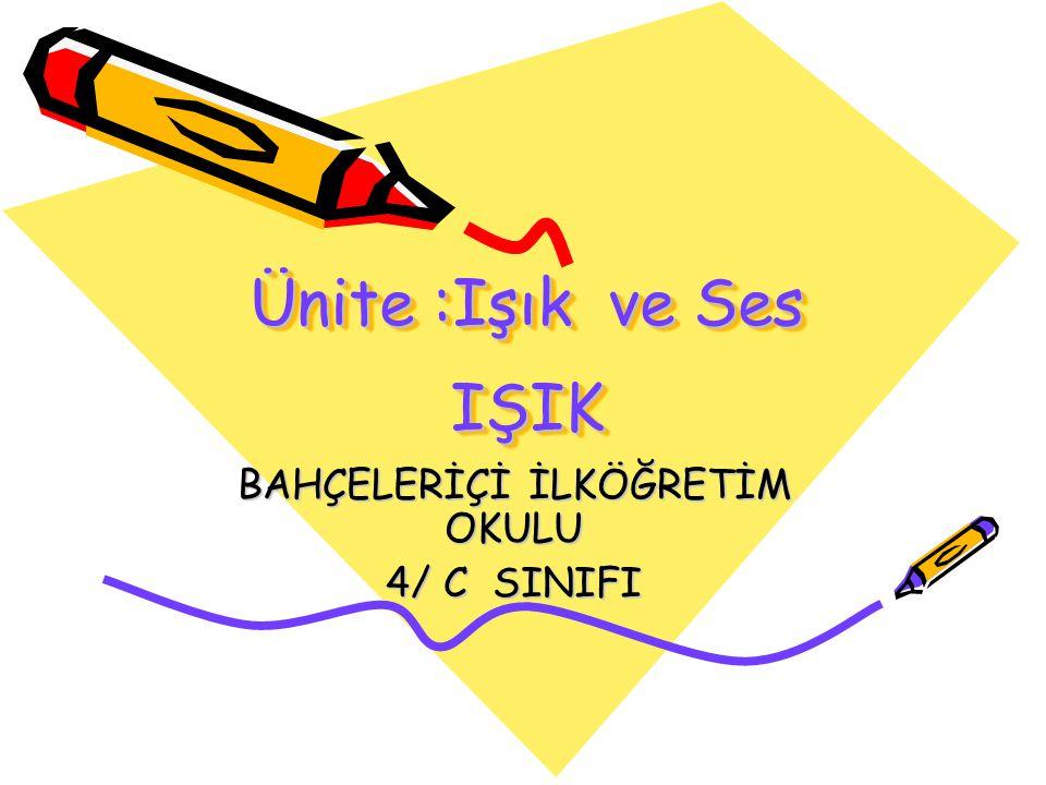 BAHÇELERİÇİ İLKÖĞRETİM OKULU 4/ C SINIFI
