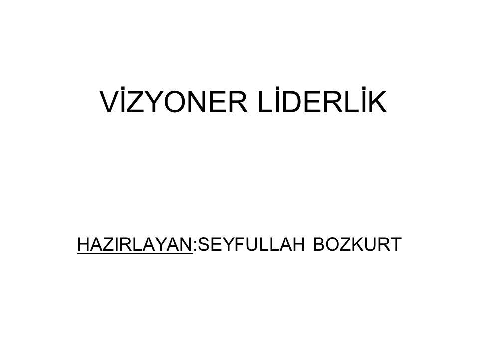 HAZIRLAYAN:SEYFULLAH BOZKURT