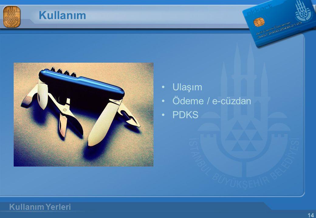 Kullanım Ulaşım Ödeme / e-cüzdan PDKS Kullanım Yerleri