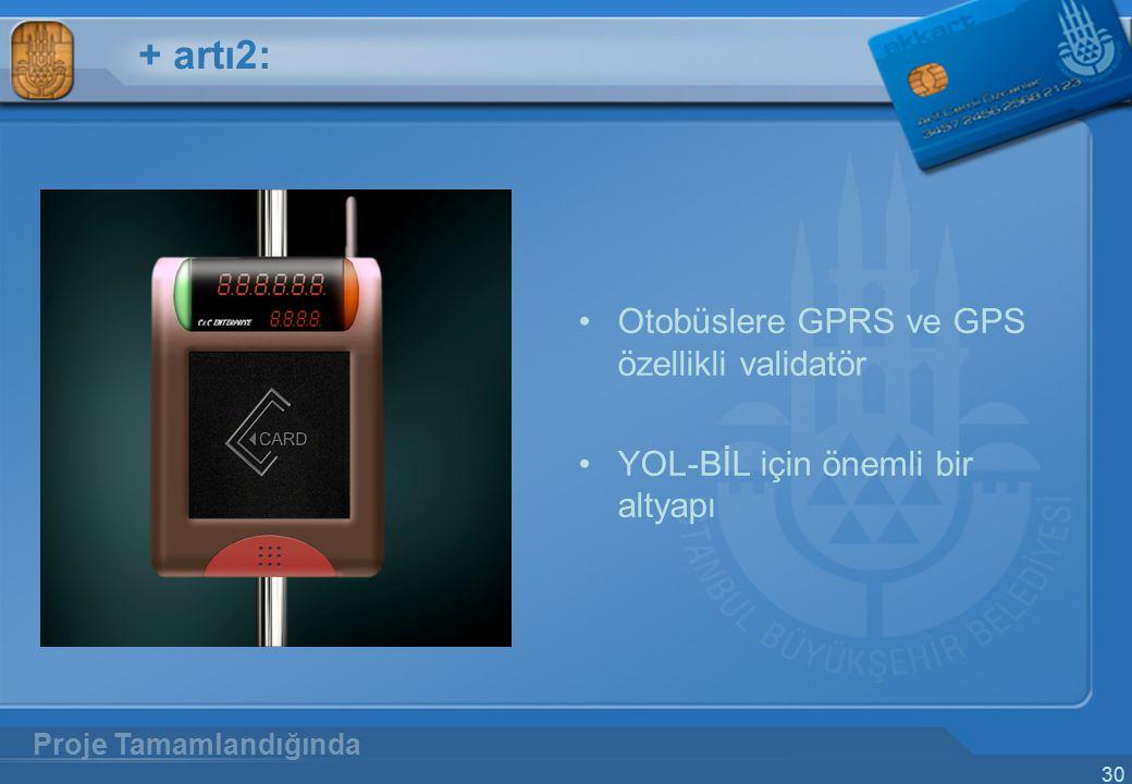 + artı2: Otobüslere GPRS ve GPS özellikli validatör