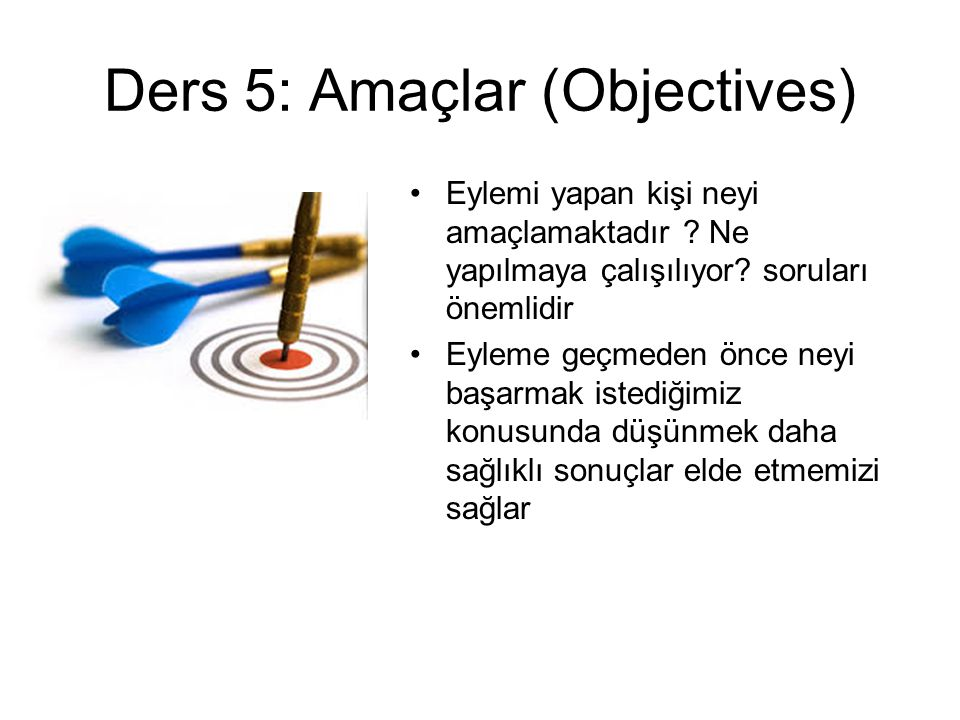 Ders 5: Amaçlar (Objectives)