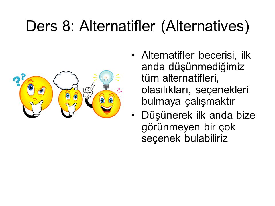 Ders 8: Alternatifler (Alternatives)