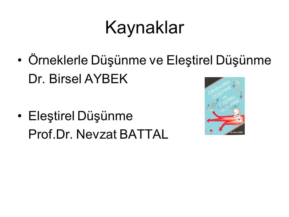 Kaynaklar Örneklerle Düşünme ve Eleştirel Düşünme Dr. Birsel AYBEK